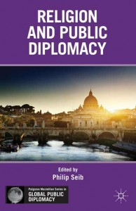 faith and diplomacy in a modern The aim of the oxford handbook of modern diplomacy (ohmd) is to display the   values of the religious community as the guiding principle of foreign policy.